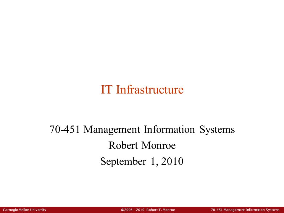 70-451 Management Information Systems Robert Monroe September 1, 2010