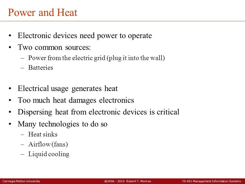 Power and Heat Electronic devices need power to operate