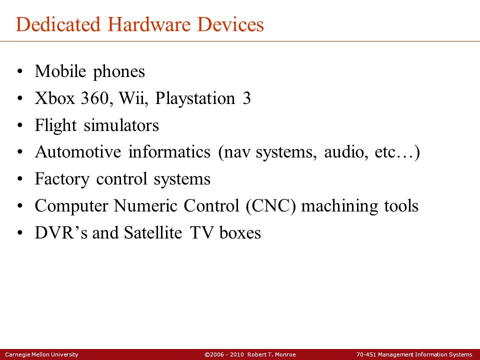 Dedicated Hardware Devices