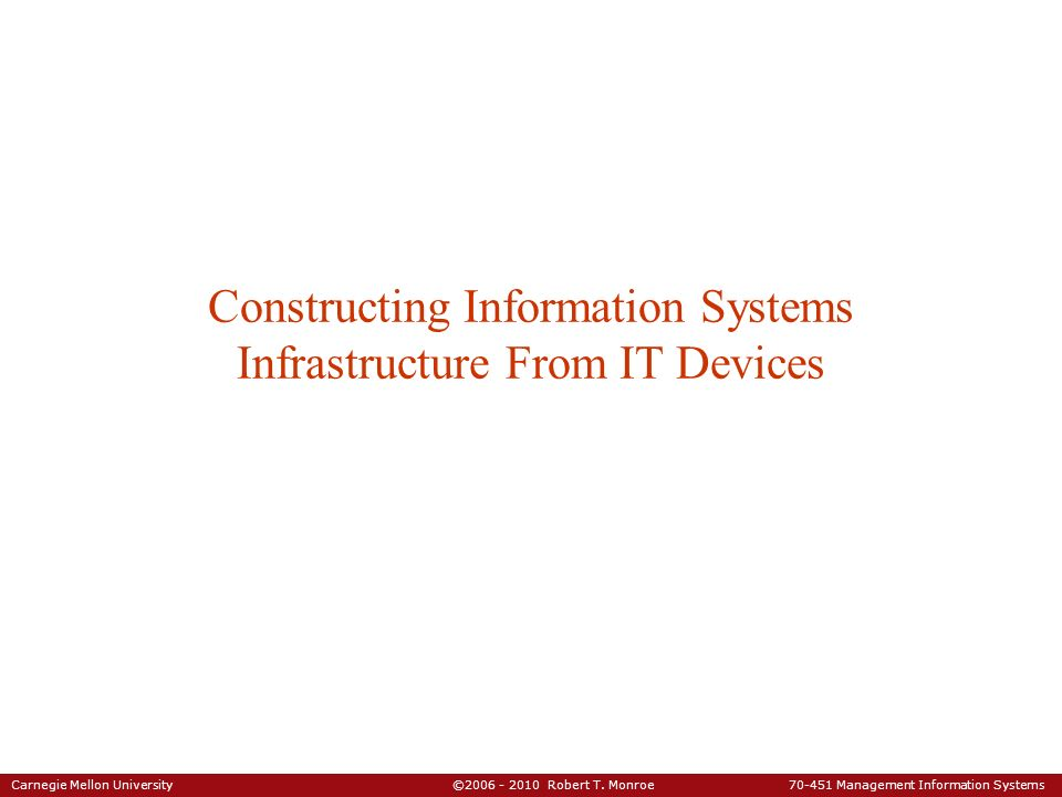 Constructing Information Systems Infrastructure From IT Devices