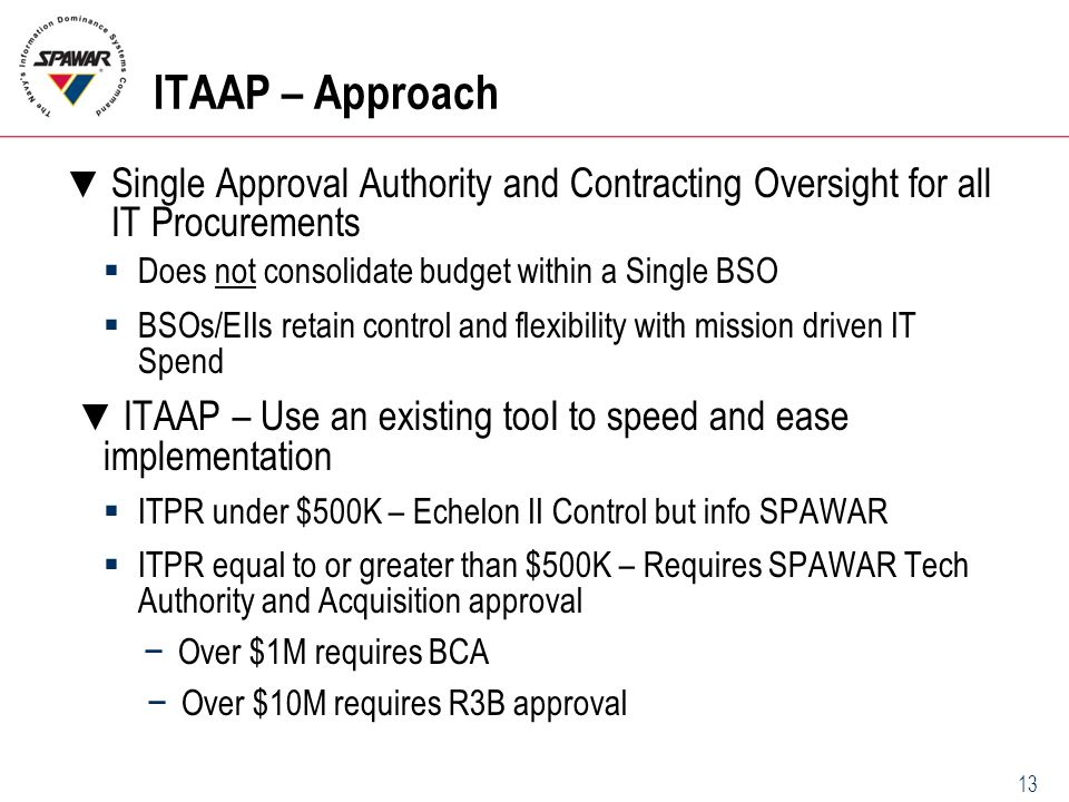ITAAP – Approach Single Approval Authority and Contracting Oversight for all IT Procurements. Does not consolidate budget within a Single BSO.