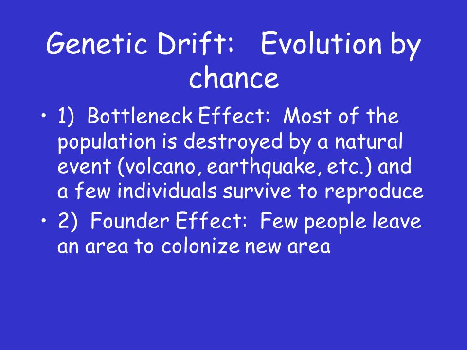 Genetic Drift: Evolution by chance