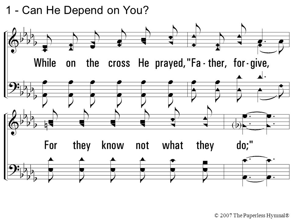 1 - Can He Depend on You © 2007 The Paperless Hymnal®