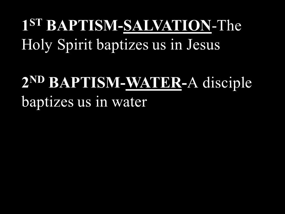 1ST BAPTISM-SALVATION-The Holy Spirit baptizes us in Jesus