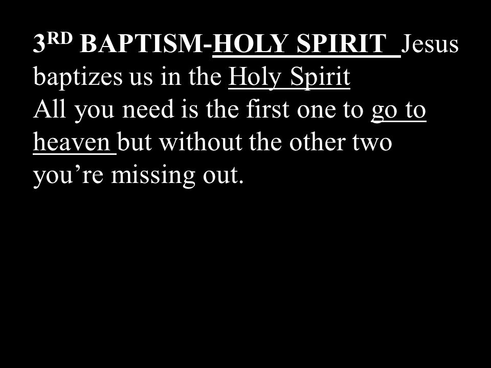 3RD BAPTISM-HOLY SPIRIT Jesus baptizes us in the Holy Spirit