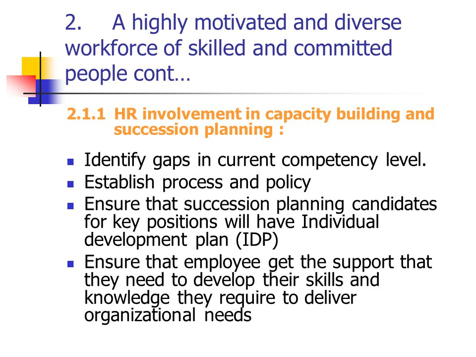 2. A highly motivated and diverse workforce of skilled and committed people cont…