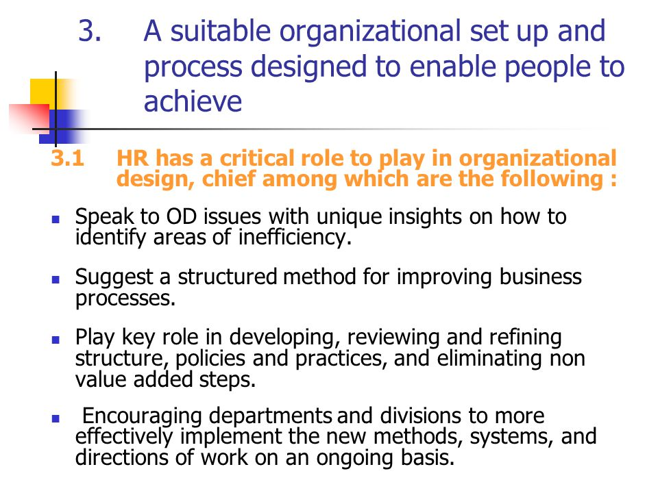 3. A suitable organizational set up and