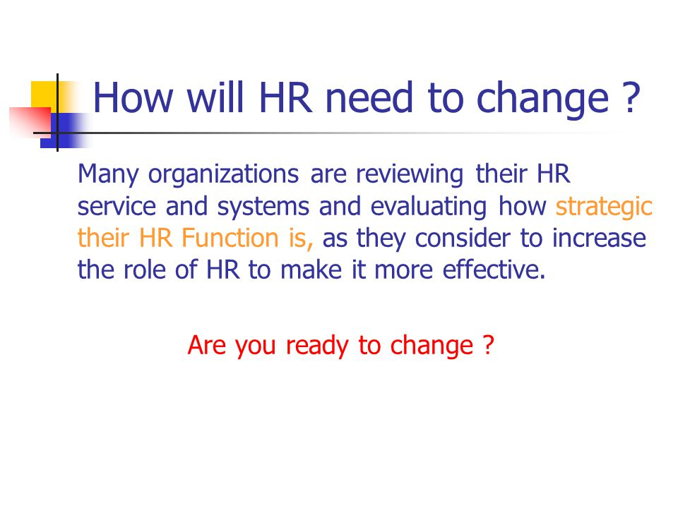 How will HR need to change