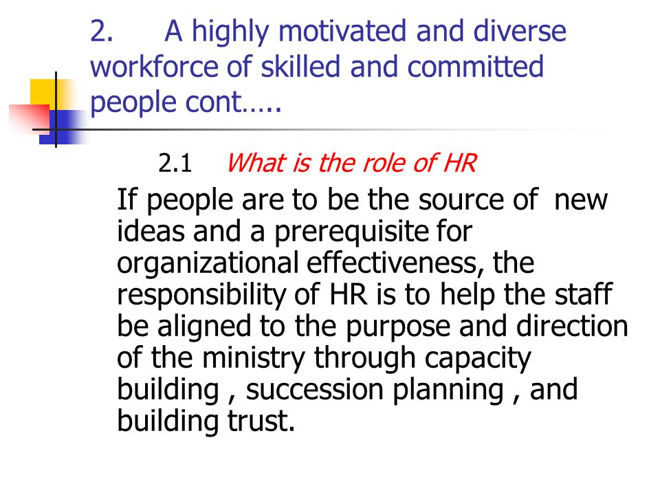 2. A highly motivated and diverse workforce of skilled and committed people cont…..