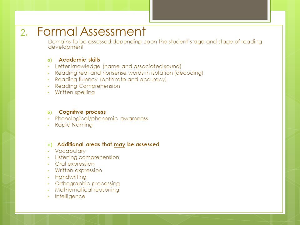 Formal Assessment Domains to be assessed depending upon the student's age and stage of reading development.