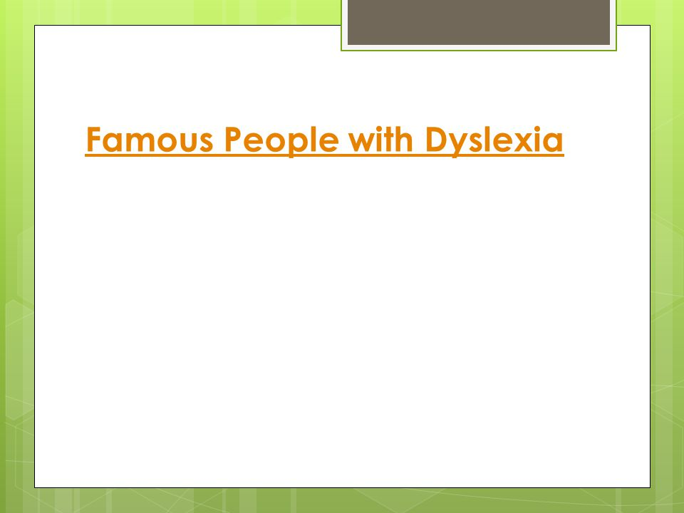 Famous People with Dyslexia