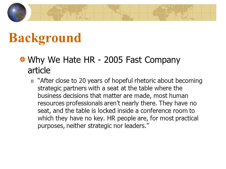 Background Why We Hate HR - 2005 Fast Company article