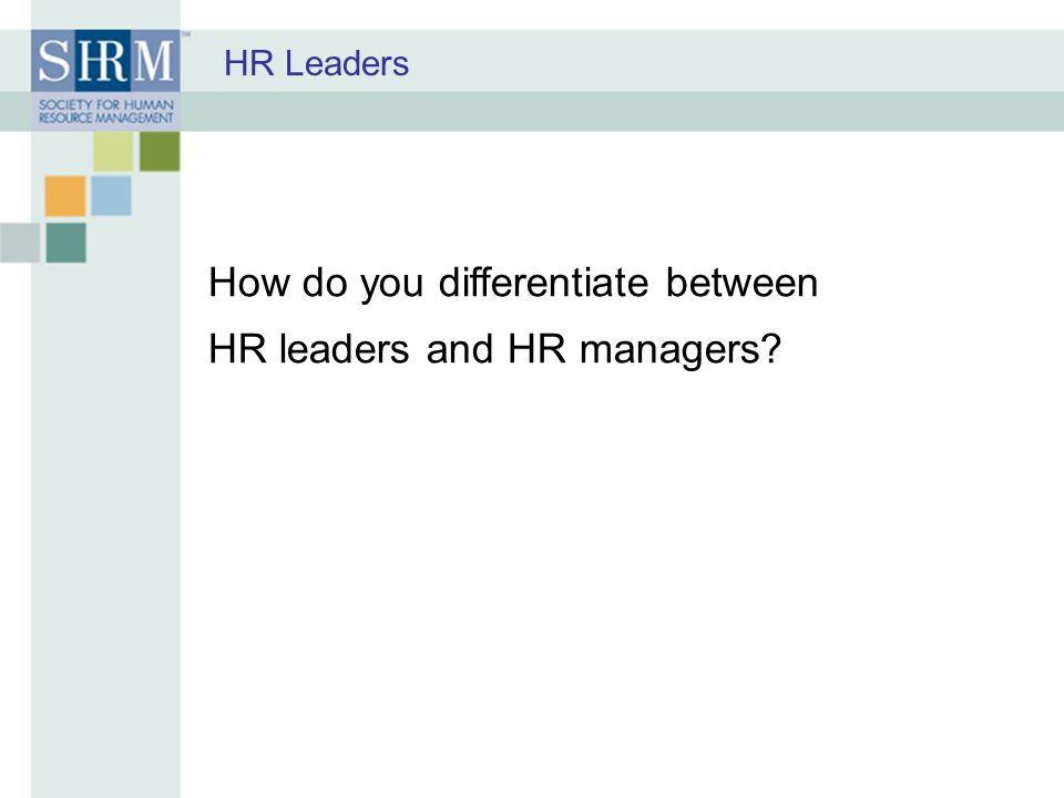 How do you differentiate between HR leaders and HR managers
