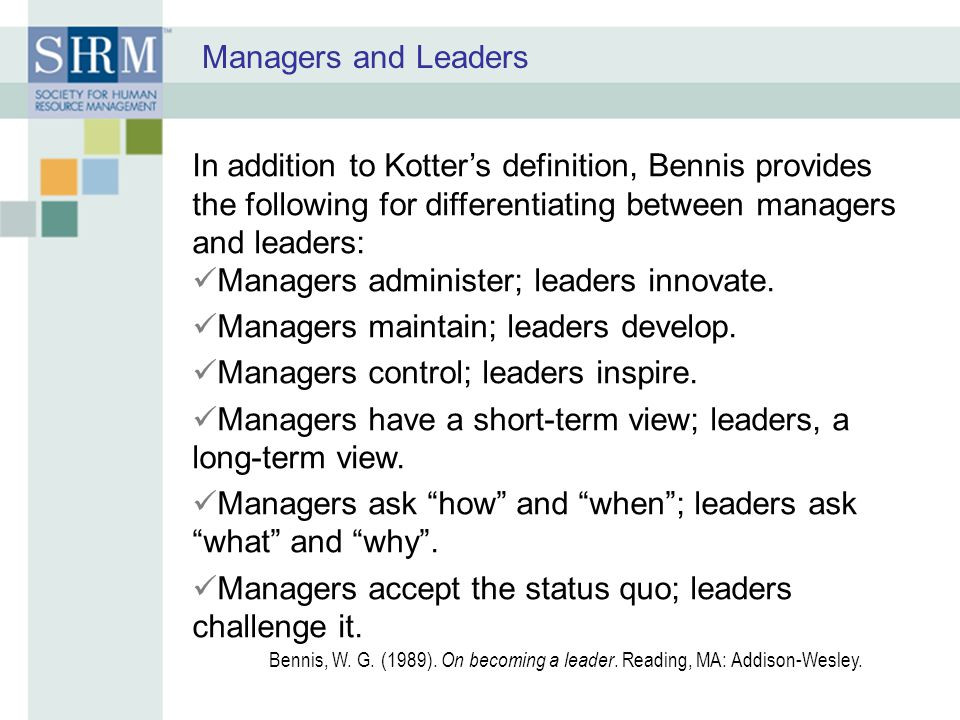Managers administer; leaders innovate.