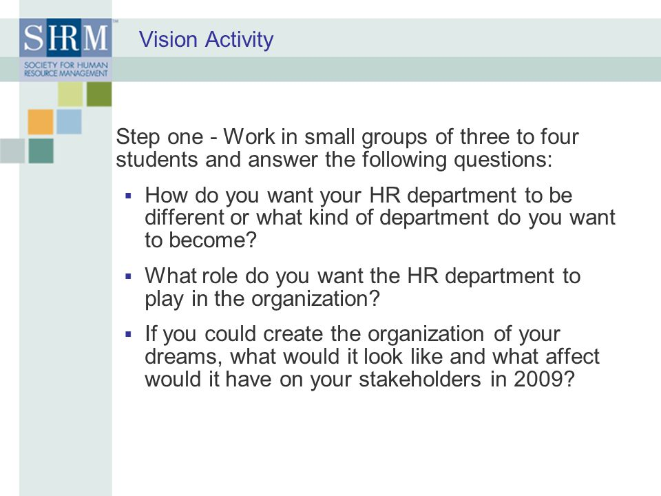 Vision Activity Step one - Work in small groups of three to four students and answer the following questions: