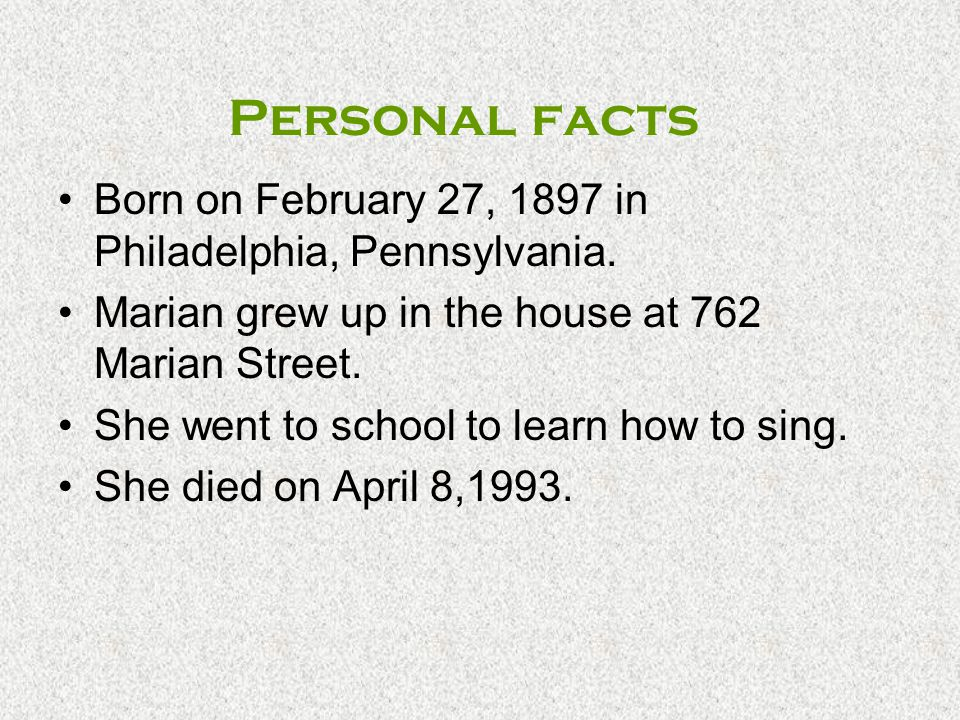 Personal facts Born on February 27, 1897 in Philadelphia, Pennsylvania. Marian grew up in the house at 762 Marian Street.