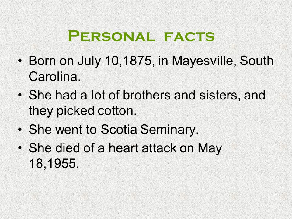 Personal facts Born on July 10,1875, in Mayesville, South Carolina.