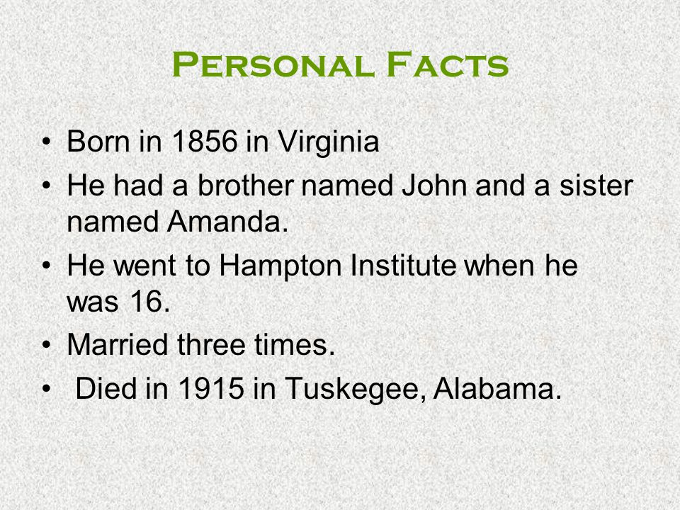 Personal Facts Born in 1856 in Virginia