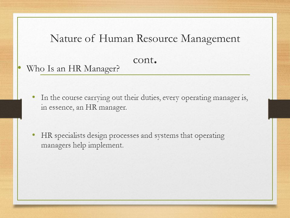 Nature of Human Resource Management cont.
