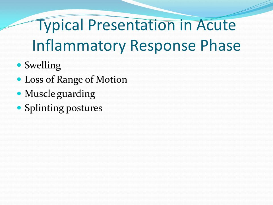 Typical Presentation in Acute Inflammatory Response Phase