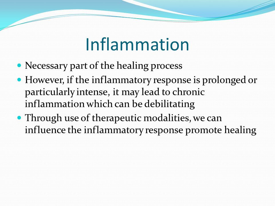 Inflammation Necessary part of the healing process