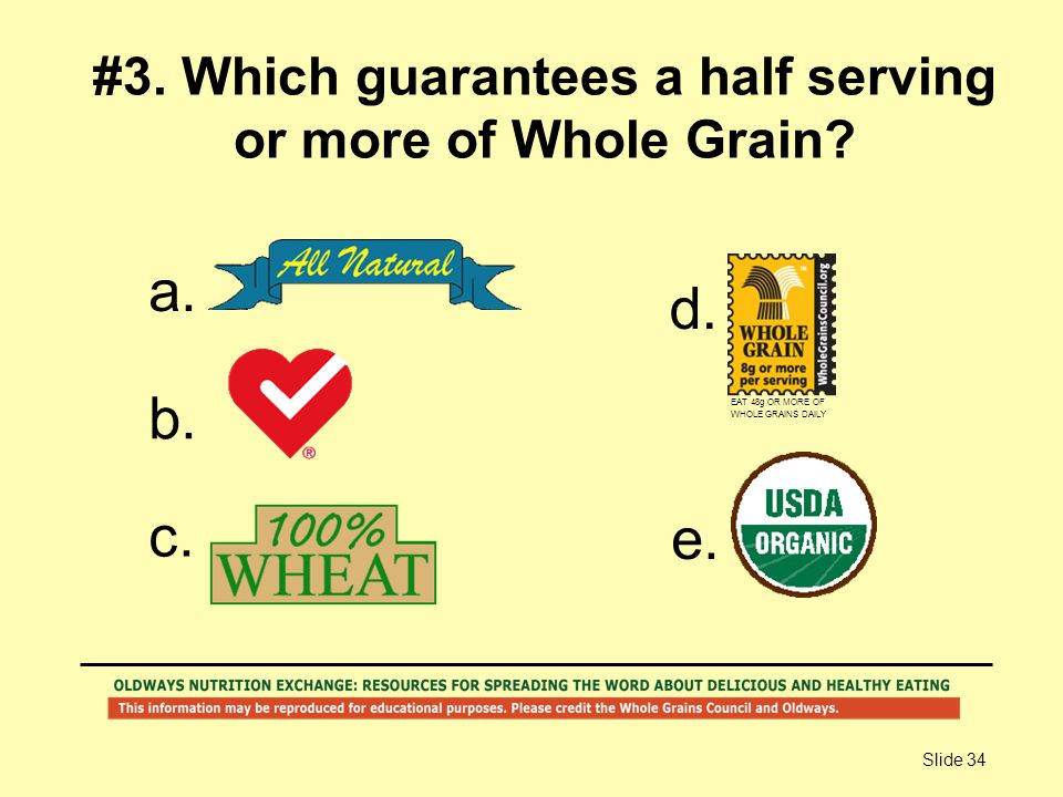 #3. Which guarantees a half serving or more of Whole Grain