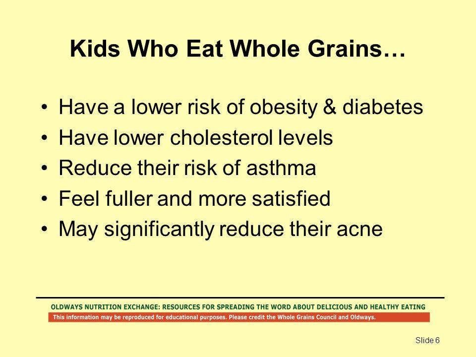 Kids Who Eat Whole Grains…