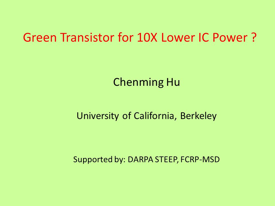 Green Transistor for 10X Lower IC Power