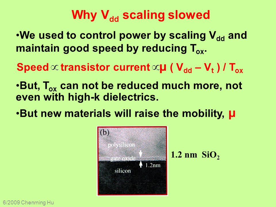 Why Vdd scaling slowed We used to control power by scaling Vdd and maintain good speed by reducing Tox.