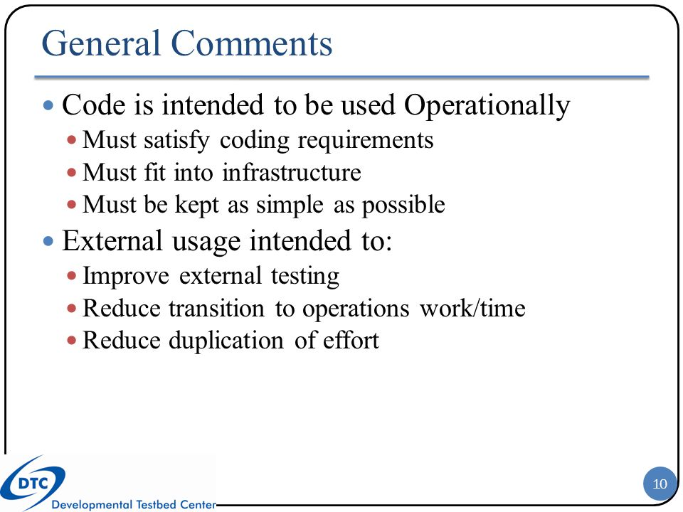 General Comments Code is intended to be used Operationally