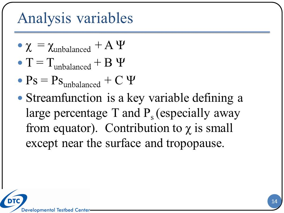 Analysis variables χ = χunbalanced + A Ψ T = Tunbalanced + B Ψ