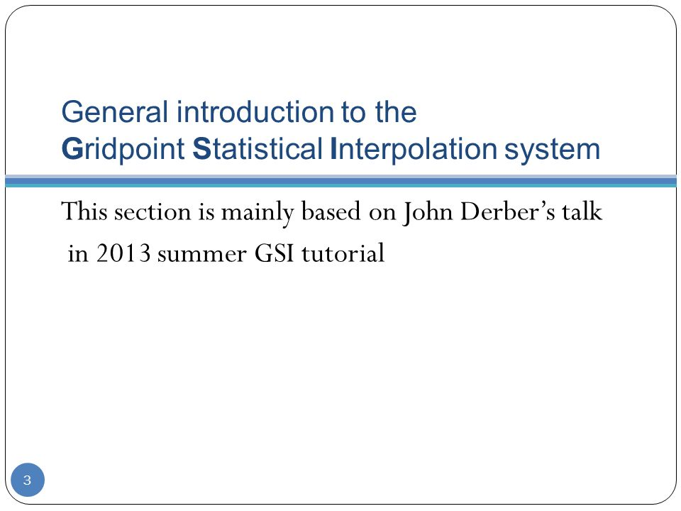 General introduction to the Gridpoint Statistical Interpolation system