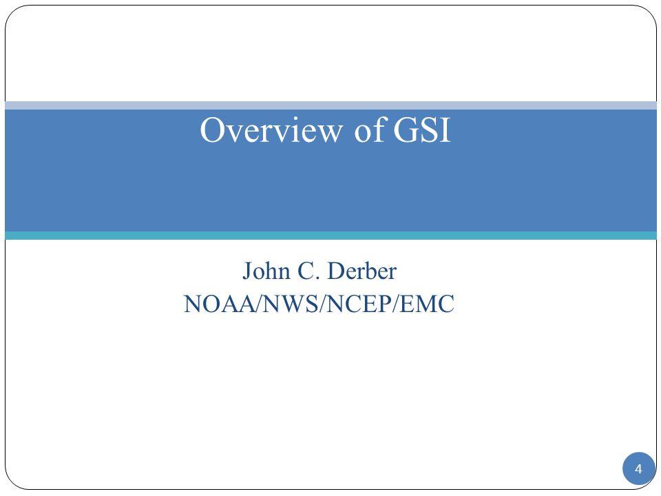 John C. Derber NOAA/NWS/NCEP/EMC