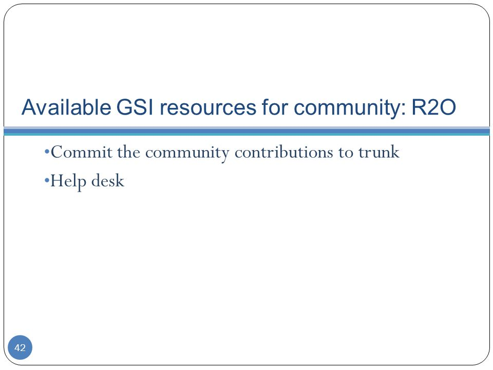 Available GSI resources for community: R2O