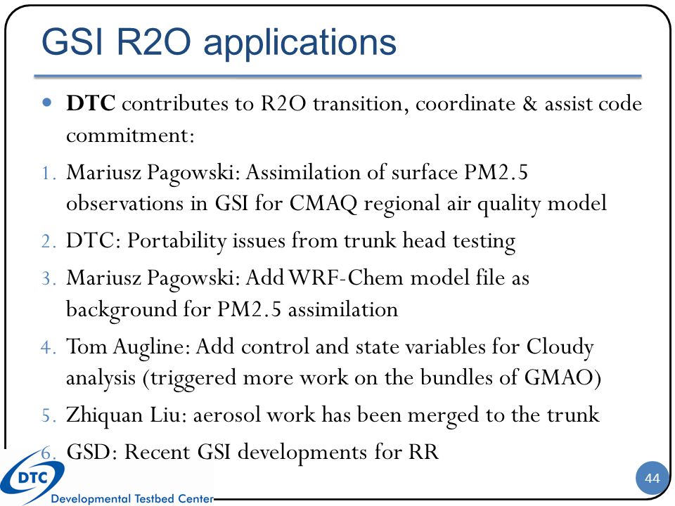 GSI R2O applications DTC contributes to R2O transition, coordinate & assist code commitment: