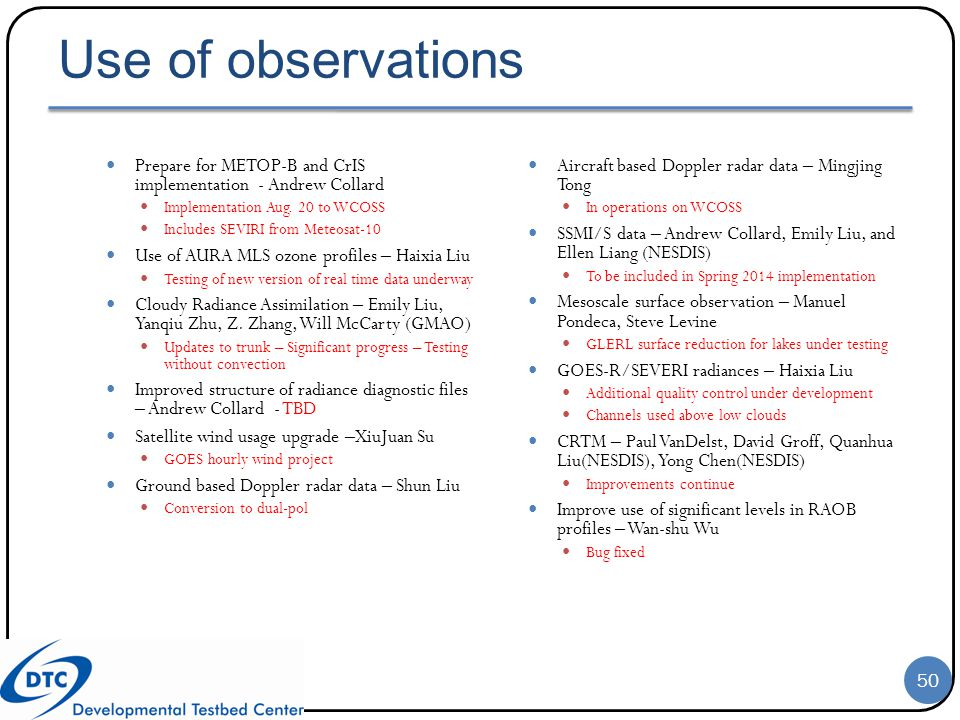 Use of observations Prepare for METOP-B and CrIS implementation - Andrew Collard. Implementation Aug. 20 to WCOSS.