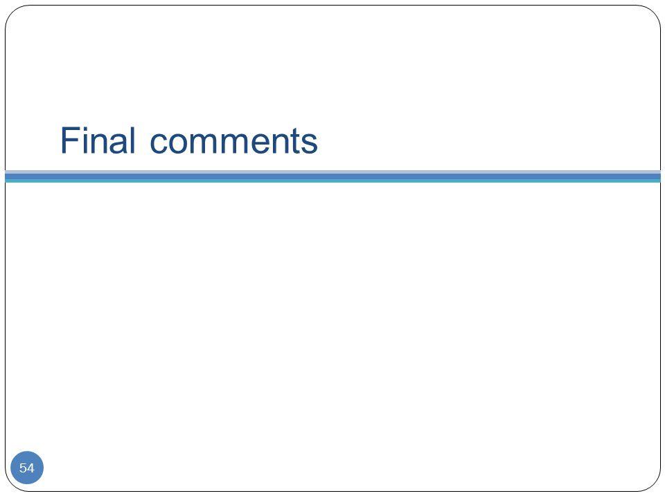 Final comments