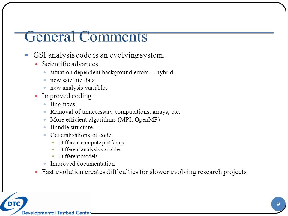 General Comments GSI analysis code is an evolving system.