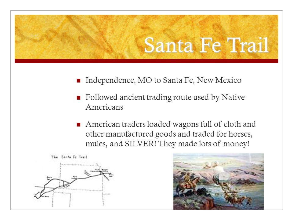 Santa Fe Trail Independence, MO to Santa Fe, New Mexico