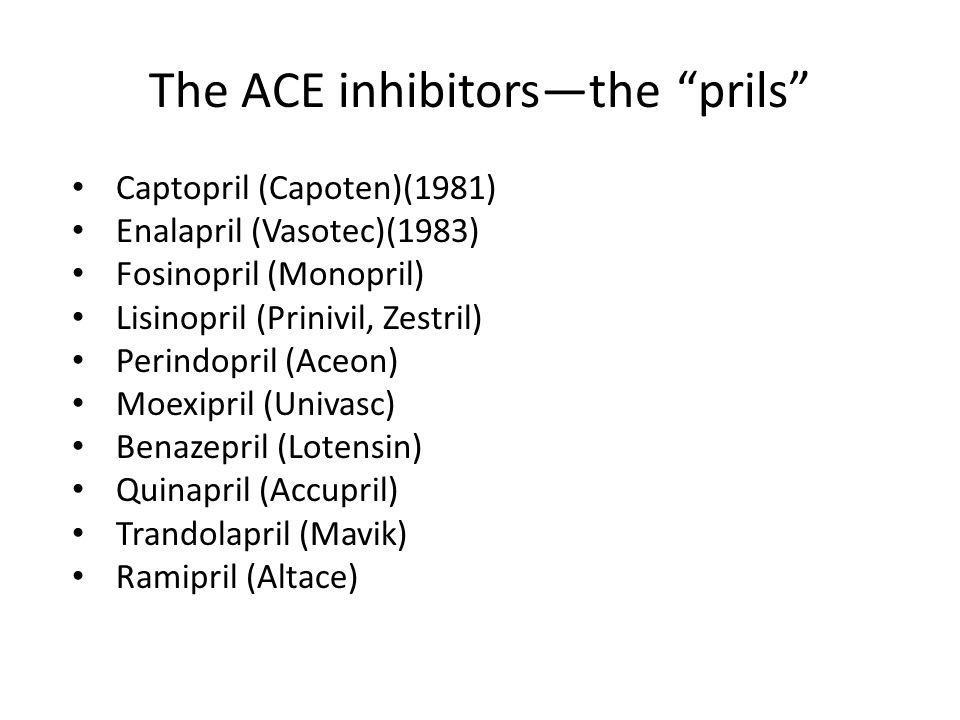 The ACE inhibitors—the prils