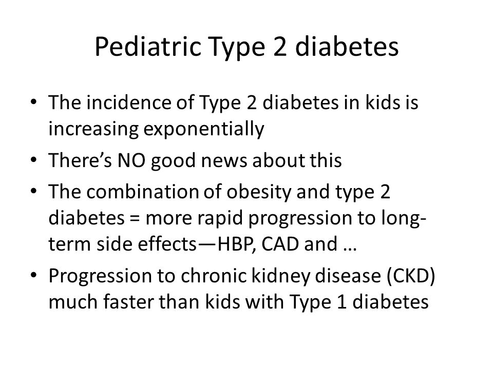 Pediatric Type 2 diabetes