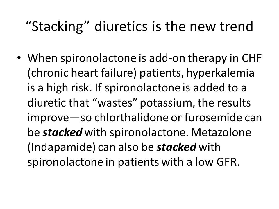 Stacking diuretics is the new trend