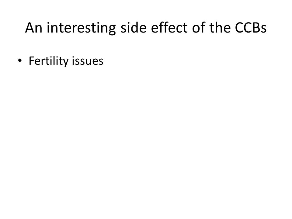 An interesting side effect of the CCBs