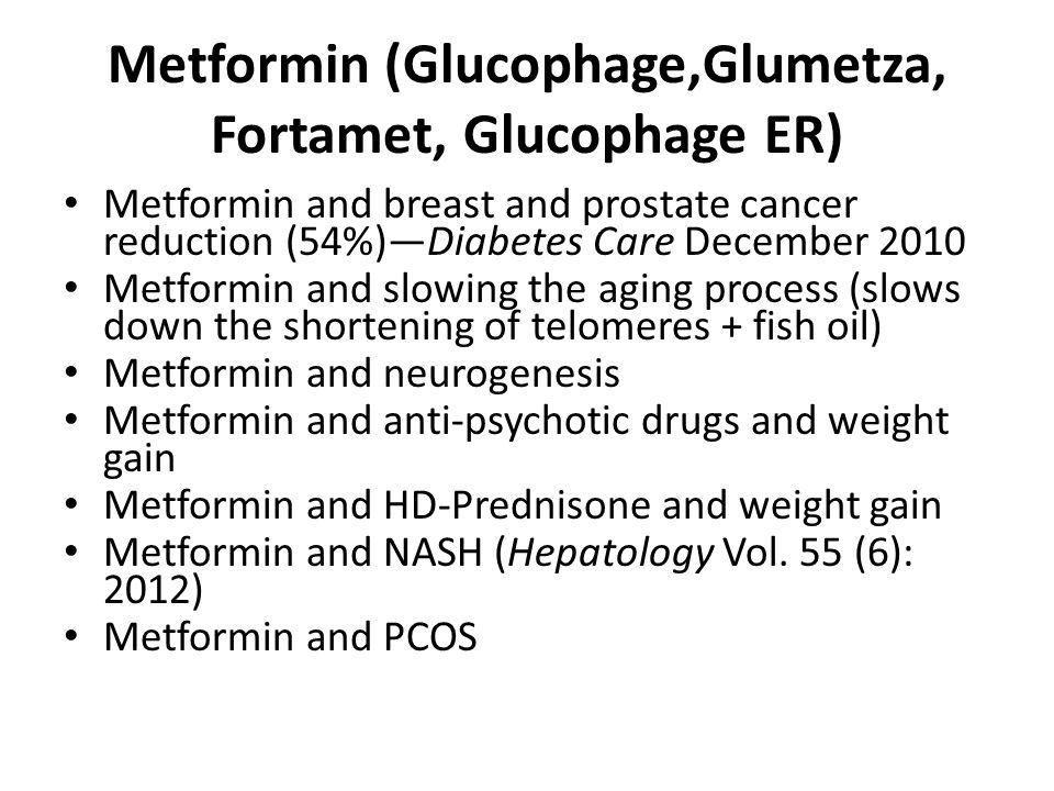 Metformin (Glucophage,Glumetza, Fortamet, Glucophage ER)