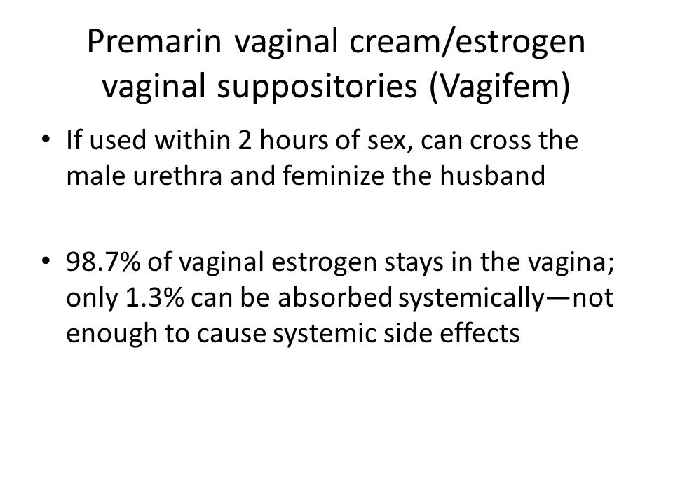 Premarin vaginal cream/estrogen vaginal suppositories (Vagifem)