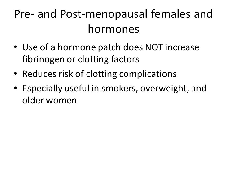 Pre- and Post-menopausal females and hormones