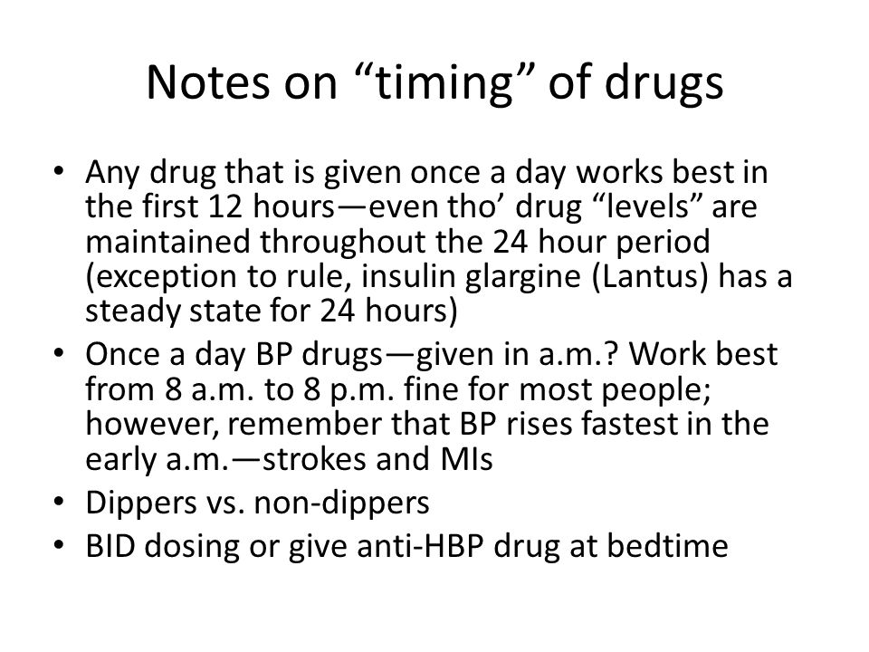 Notes on timing of drugs