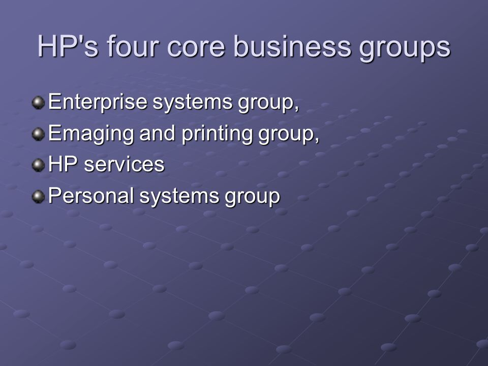 HP s four core business groups