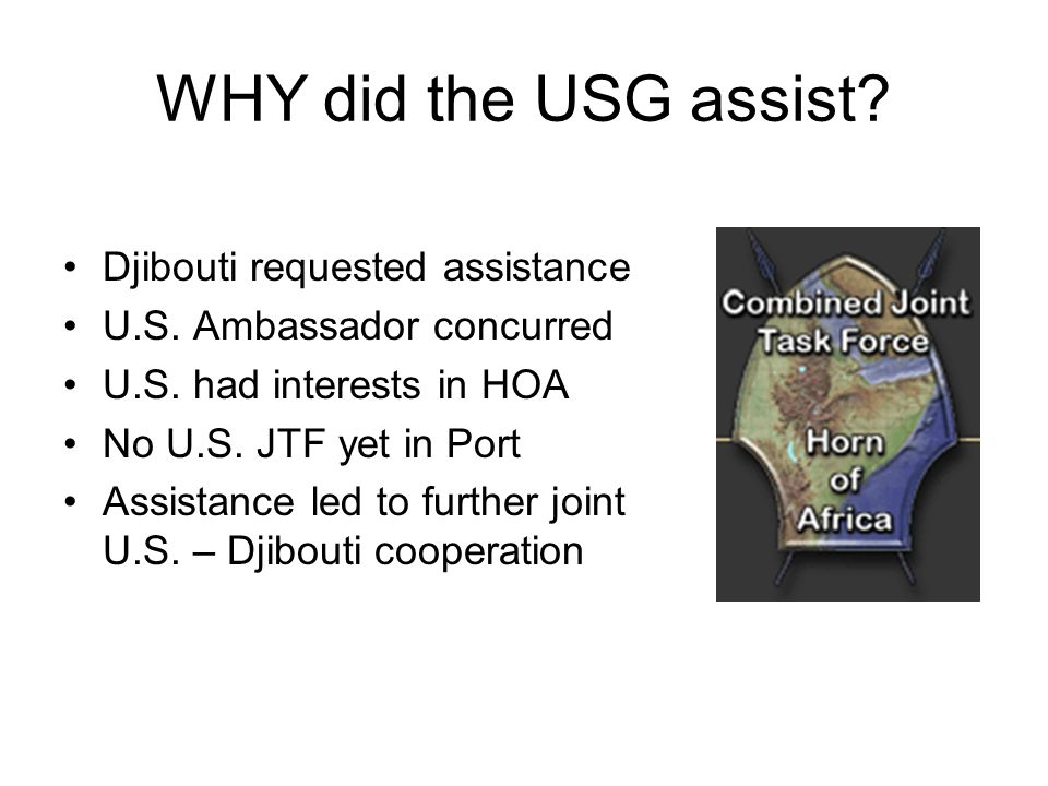 WHY did the USG assist Djibouti requested assistance