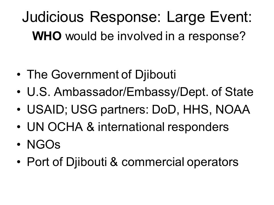 Judicious Response: Large Event: WHO would be involved in a response